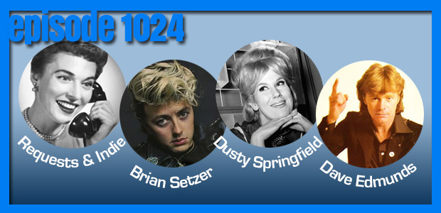 Coverville  1024: Requests, Indie Hodgepodge, and Cover Stories for Brian Setzer, Dusty Springfield and Dave Edmunds