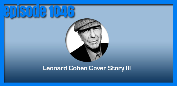 Coverville  1046: The Leonard Cohen Cover Story III
