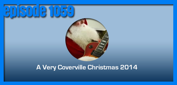 Coverville  1059: A Very Coverville Christmas 2014