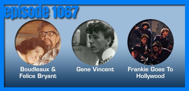 Coverville  1067: Cover Stories for Boudleaux Bryant, Gene Vincent and Frankie Goes To Hollywood