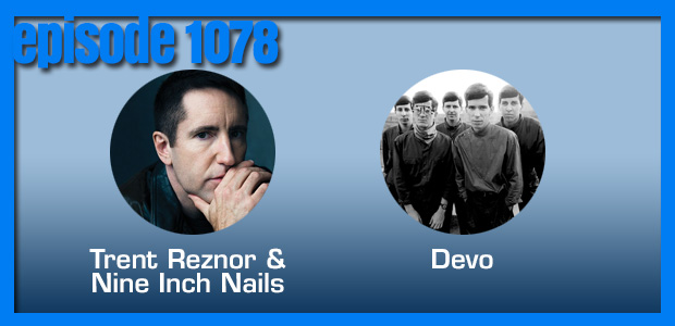 Coverville  1078: Nine Inch Nails and Devo Cover Stories