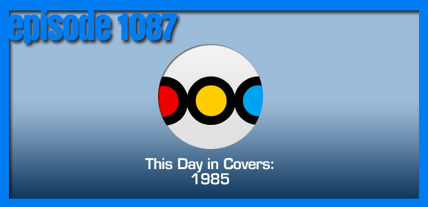Coverville  1087: This Day In Covers: 1985
