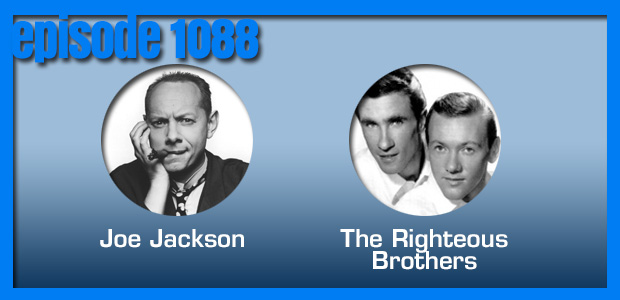 Coverville  1088: Has She Really Lost That Lovin' Feelin'? Cover Stories for Joe Jackson and The Righteous Brothers