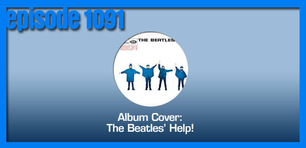 Coverville  1091: Album Cover Story for The Beatles' Help!