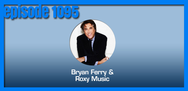 Coverville  1095: Celebrating Bryan Ferry's 70th with a Roxy Music cover story