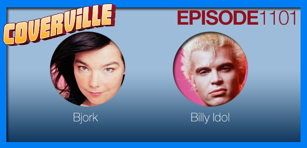 Coverville  1101: It's a nice day for a hyberballad: Cover Stories for Bjork and Billy Idol