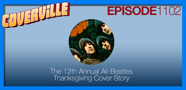 Coverville  1102: The 12th Annual All-Beatles Thanksgiving Show
