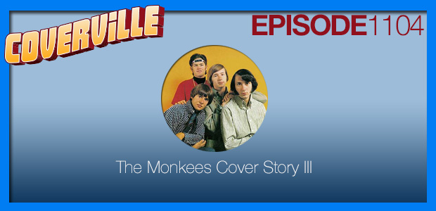 Coverville  1104: A Double-Birthday Monkeying-Around Tribute to the Monkees