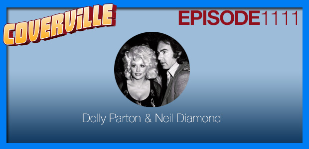 Coverville  1111: Dolly Parton and Neil Diamond Cover Stories