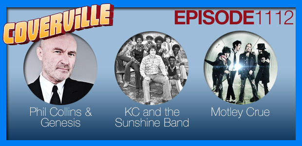 Coverville  1112: Shaking your booty with pop, metal and disco with cover stories for Phil Collins, KC and the Sunshine Band and Motley Crue!