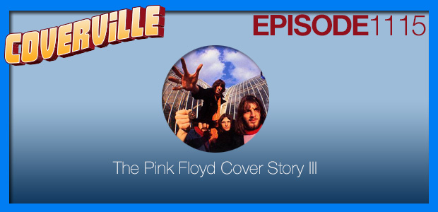 Coverville  1115: The Pink Floyd Cover Story III