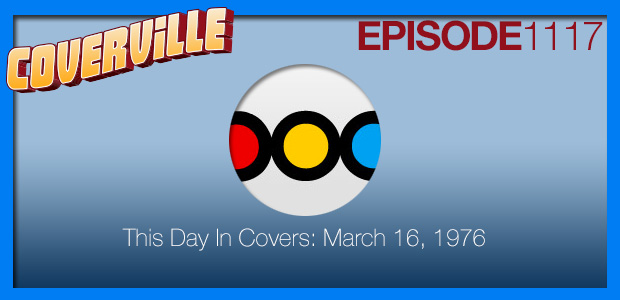 Coverville  1117: This Day In Covers: March 16, 1976