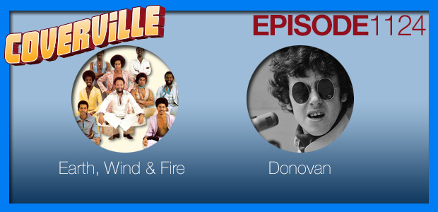 Coverville  1124: Cover Stories for Earth, Wind & Fire and Donovan