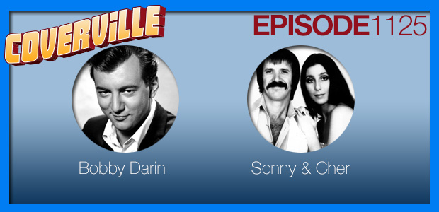 Coverville  1125: Cover stories for Bobby Darin and Cher