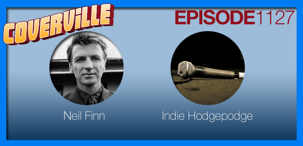Coverville  1127: Neil Finn Cover Story and Indie Hodgepodge