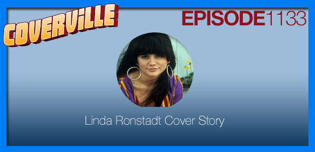 Coverville  1133: The Linda Ronstadt Cover Story