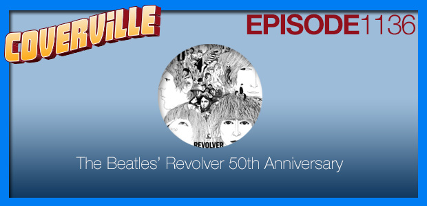 Coverville  1136: The 50th Anniversary Tribute to The Beatles' Revolver