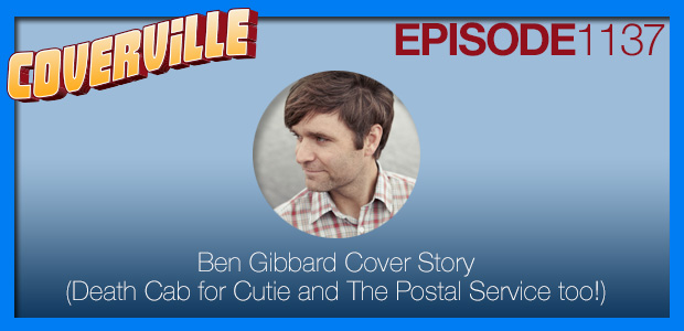 Coverville  1137: The Ben Gibbard Cover Story (Death Cab For Cutie & Postal Service too!) [repost #3]