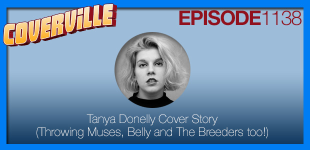 Coverville  1138: The Tanya Donelly (Throwing Muses, Breeders, Belly) Cover Story [RP]