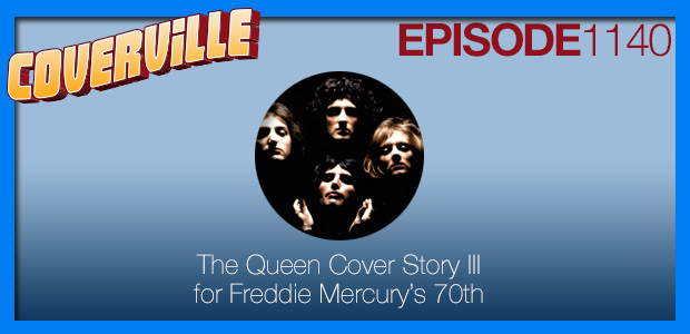 Coverville  1140: The Queen Cover Story III