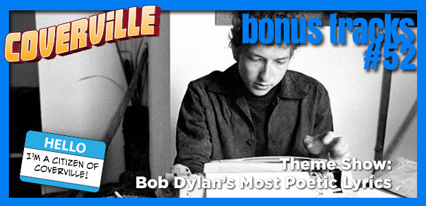 Bonus Track  52: Some of Nobel Prize Winner Bob Dylan's Most Poetic Lyrics