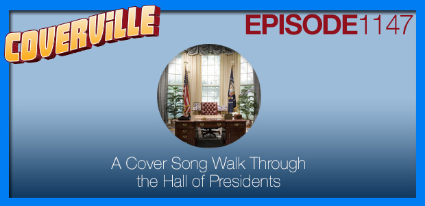 Coverville  1147: A Cover Song Walk Through the Hall of Presidents