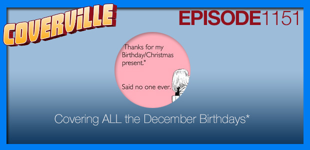 Coverville  1151: Covering ALL the December Birthdays