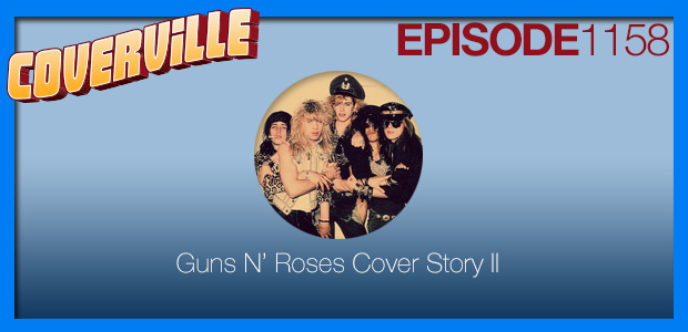 Coverville  1158: Guns N'Roses Cover Story II
