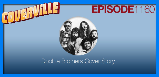 Coverville  1160: Doobie Brothers Cover Story