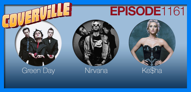 Coverville  1161: Cover Stories for Green Day, Nirvana and Ke$ha!
