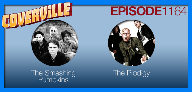 Coverville  1164: Cover Stories for The Smashing Pumpkins and The Prodigy