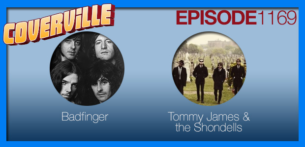 Coverville  1169: Cover Stories for Badfinger and Tommy James & the Shondells