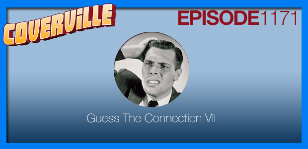 Coverville  1171: Guess The Connection VII