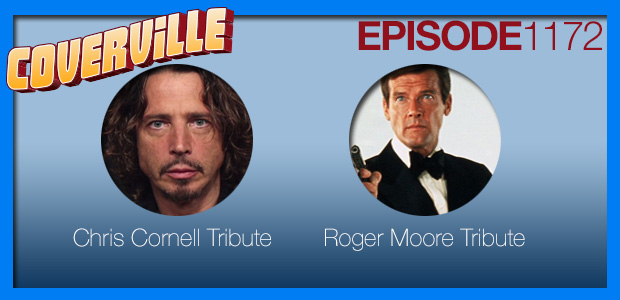 Coverville  1172: Chris Cornell and Roger Moore Tributes