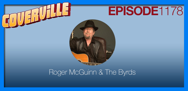 Coverville  1178: Roger McGuinn & The Byrds Cover Story II