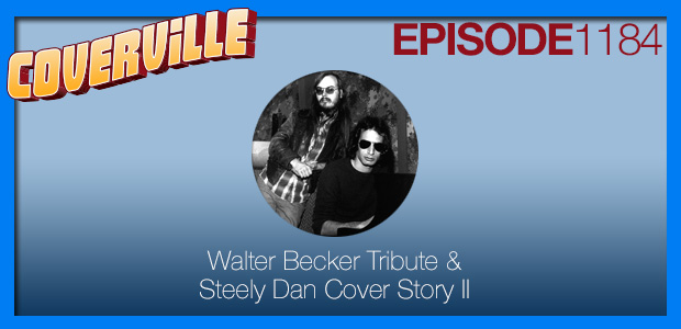 Coverville  1184: Walter Becker Tribute & Steely Dan Cover Story II