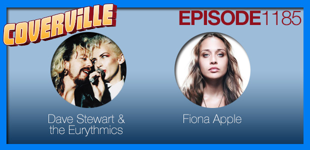 Coverville  1185: Cover Stories for Fiona Apple and Dave Stewart of the Eurythmics