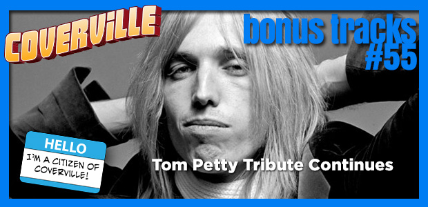 Bonus Track  55: The Tom Petty Tribute Continues