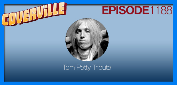 Coverville  1188: Tom Petty Tribute