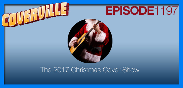 Coverville  1197: The 2017 Christmas Cover Show