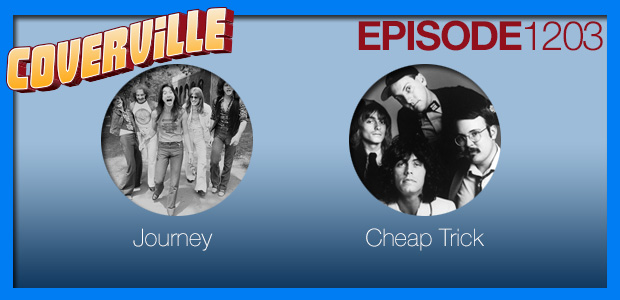 Coverville  1203: Journey and Cheap Trick Cover Stories