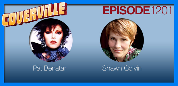 Coverville  1201: Cover Stories for Pat Benatar & Shawn Colvin