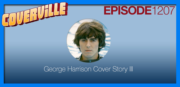 Coverville  1207: A dozen amazing covers of George Harrison for (what would have been) his 75th birthday!