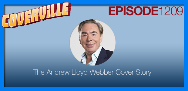 Coverville  1209: The Andrew Lloyd Webber Cover Story [repost]