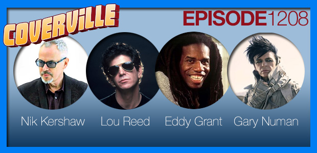 Coverville  1208: Cover Stories for Nik Kershaw, Lou Reed, Eddy Grant and Gary Numan [repost]