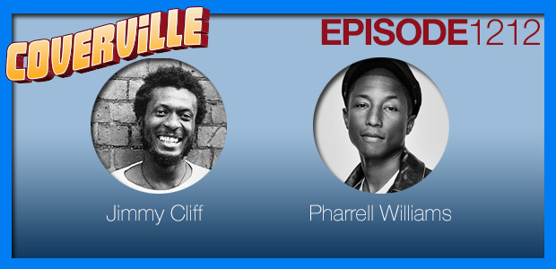 Coverville  1212: I'm Happy I Can See Clearly Now: Cover Stories for Jimmy Cliff and Pharrell Williams