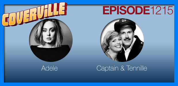 Coverville  1215: Cover Stories for Adele and Captain & Tennille