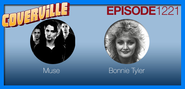 Coverville  1221: Cover Stories for Muse and Bonnie Tyler