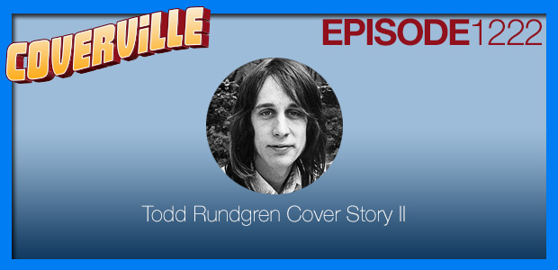Coverville  1222: The Todd Rundgren Cover Story II