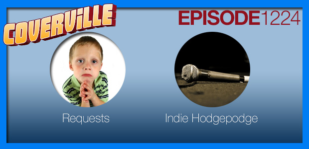 Coverville  1224: You've Got To Hide Your Indie Hodgepodge and Requests Away